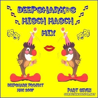 [Deepshark Project] Misch Masch Mix 07 [2007]