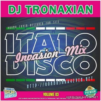 DJ Tronaxian - Italo Disco Invasion Mix vol 3 [2017]