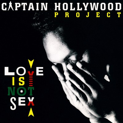 Captain Hollywood Project - Love Is Not Sex [1993]