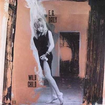 E.G.Daily - Wild Child [1985]