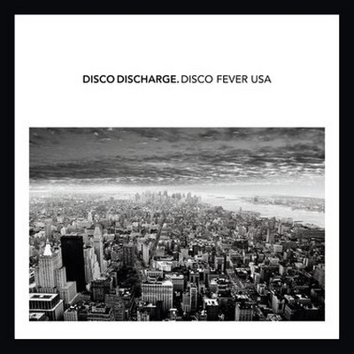 Disco Discharge. Disco Fever USA [2011]