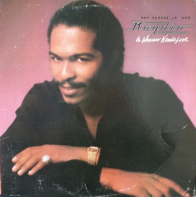 Ray Parker Jr & Raydio - A Woman Needs Love [1981]