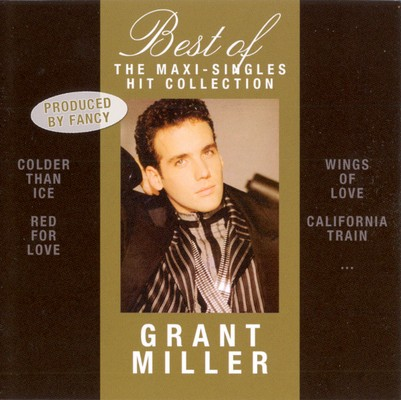 Grant Miller - Best Of - The Maxi-Singles Hit Collection [2010]