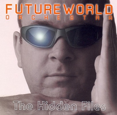 Future World Orchestra - The Hidden Files [2000]