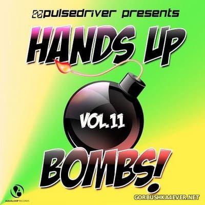 Pulsedriver presents Hands Up Bombs! vol 11 [2017]