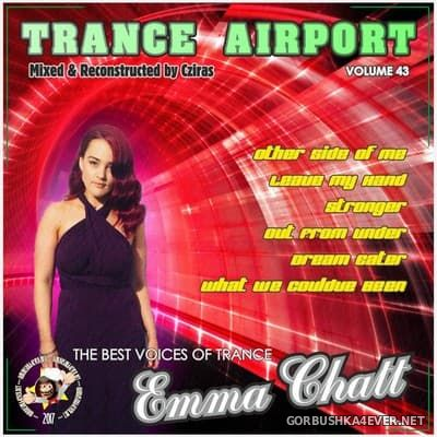 Trance Airport vol 43 (The Best Voices of Trance - Emma Chatt) [2017]