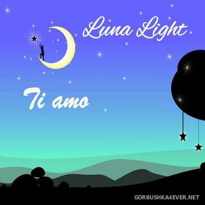 Luna Light - Ti Amo [2017]