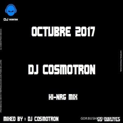 DJ Cosmotron - HiNRG Octubre Mix 2017