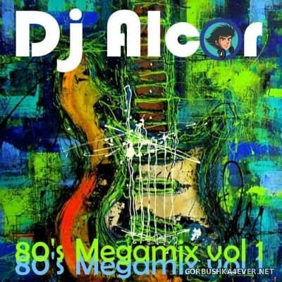 DJ Alcor - 80s Mega Mix vol 01