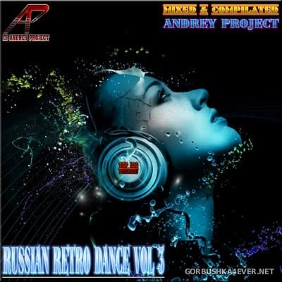 DJ Andrey Project - Russian Retro Dance vol 3 [2017]