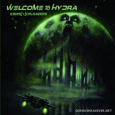 Stars Crusaders - Welcome To Hydra [2017]