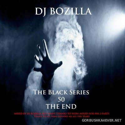 DJ Bozilla - The Black Series 50 [2017]
