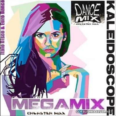 Chwaster Mixx - Kaleidoscope Megamix vol 1 [2017]