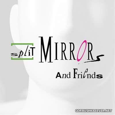 Split Mirrors - Split Mirrors & Friends [2017]