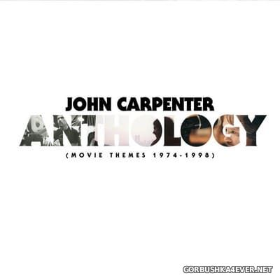John Carpenter - Anthology (Movie Themes 1974-1998) [2017]