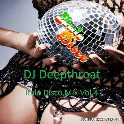 DJ Deepthroat - Italo Disco Mix vol 4 [2017]