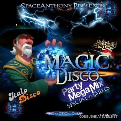 Magic Disco Party MegaMix (Special Remixes) [2017] By SpaceAnthony