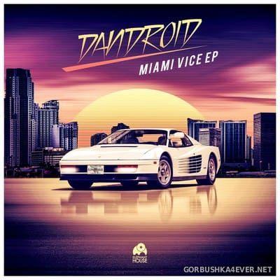 Dandroid - Miami Vice [2017]