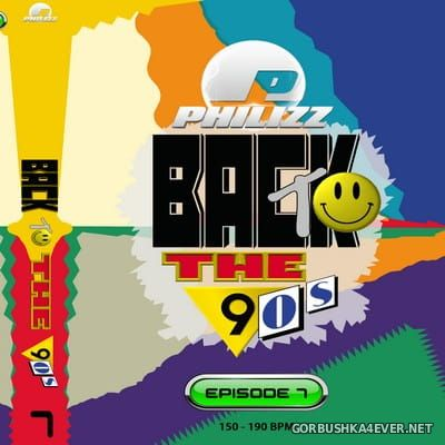 Philizz DJ - Back To The 90s Episode 7 [2017]
