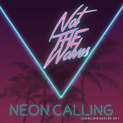 Not The Wolves - Neon Calling [2017]