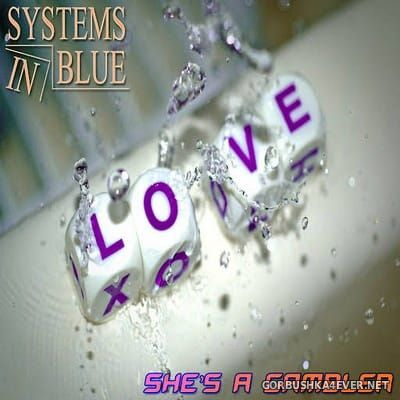 Systems In Blue - She's A Gambler [2017]