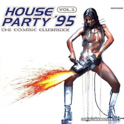 [Arcade] House Party '95 - 3 (The Cosmic Clubmixx) [1995]