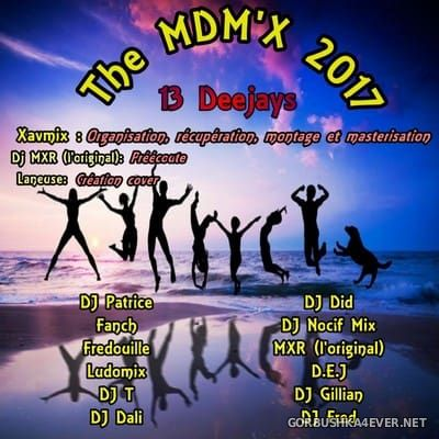 The MDM'x Mix 2017 (Mixed by Team MDM)