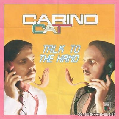 Carino Cat - Talk To The Hand [2017]