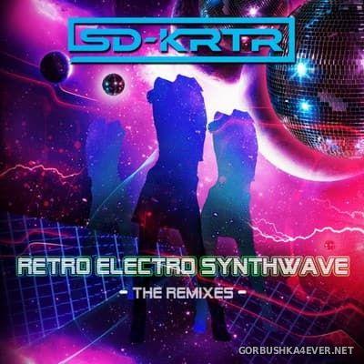 SD-KRTR - Retro Electro Wave (The Remixes) [2017]