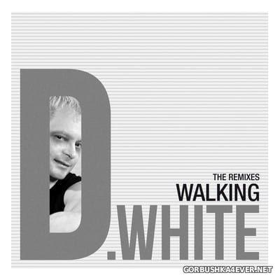 D.White - Walking (Remixes) [2017]