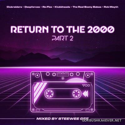 Return To The 2000 Mix 2017.2 by Steewee Gee