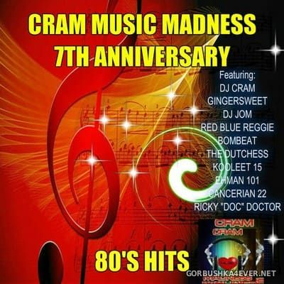 [Cram Music Madness] 7th Anniversary Collaboration Mix - 80s Hits [2017]