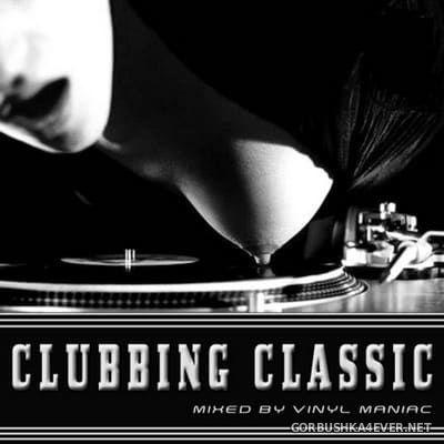 Clubbing Classic [2017] Mixed by Vinyl Maniac DJ