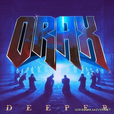 Orax - Deeper [2017]