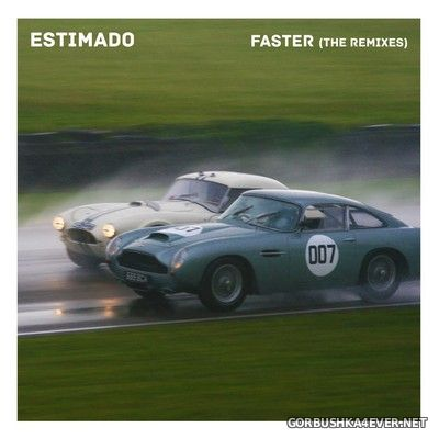 Estimado - Faster (Remixes) [2017]