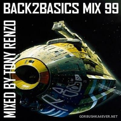 Back2Basics Italo Mix vol 99 [2017] by Tony Renzo
