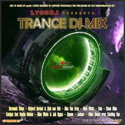 LyonDJ - Trance DJ Mix 2017.27