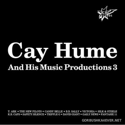 Cay Hume And His Music Productions 3 [2017]