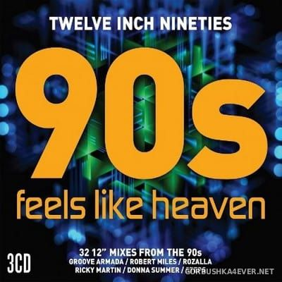 [Twelve Inch Nineties] Feels Like Heaven [2017] / 3xCD