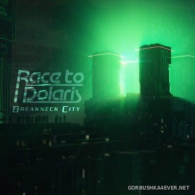 Race to Polaris - Breakneck City [2017]
