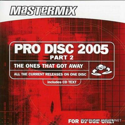 [Mastermix] Pro Disc 2005 - The Ones That Got Away [2005] Part 2