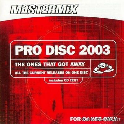 [Mastermix] Pro Disc 2003 - The Ones That Got Away [2003]