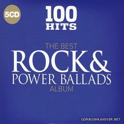 100 Hits - The Best Rock & Power Ballads Album [2017] / 5xCD