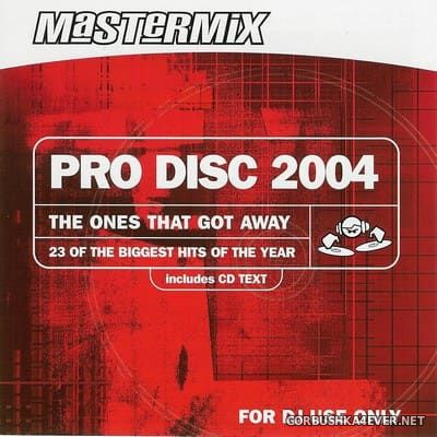 [Mastermix] Pro Disc 2004 - The Ones That Got Away [2004]