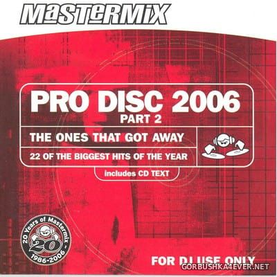 [Mastermix] Pro Disc 2006 - The Ones That Got Away [2006] Part 2