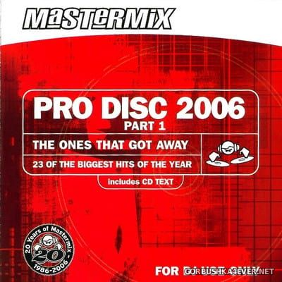[Mastermix] Pro Disc 2006 - The Ones That Got Away [2006] Part 1