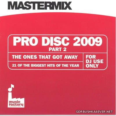 [Mastermix] Pro Disc 2009 - The Ones That Got Away [2009] Part 2