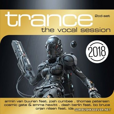 Trance - The Vocal Session 2018 [2017] / 2xCD
