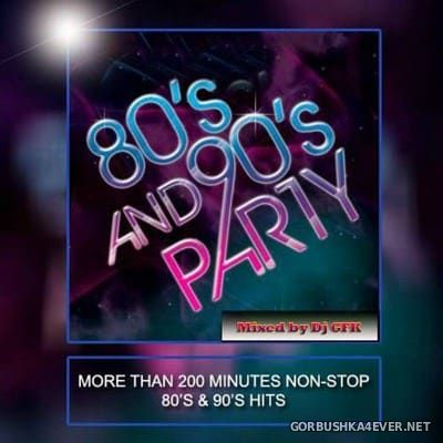 80s To 90s Megamix [2017] Mixed by G.F.K.