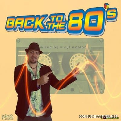 Back To The 80s Mix [2014] by Vinyl Maniac DJ